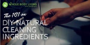 The 101 on DIY Natural Cleaning Ingredients