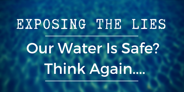 Exposing the lies unsafe water PFAS in our water