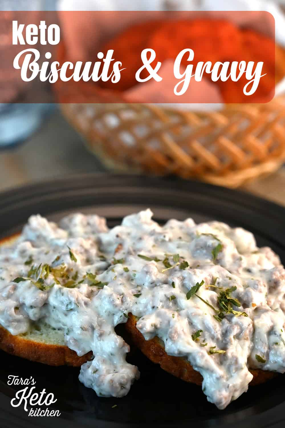 Keto Biscuits & Gravy on a plate with title
