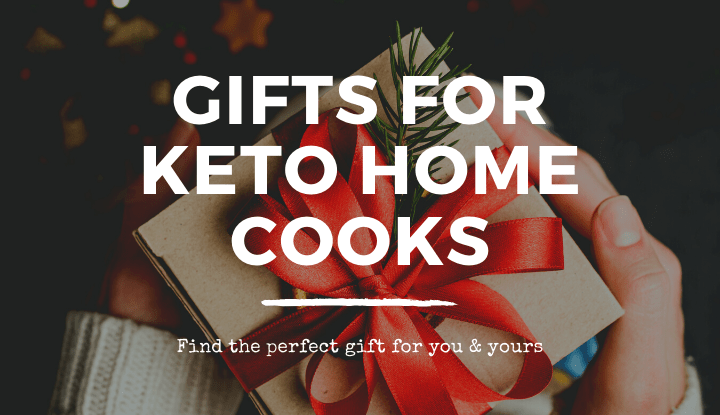 "image that says ""gifts for keto home cooks"" find the perfect gift for you and yours"