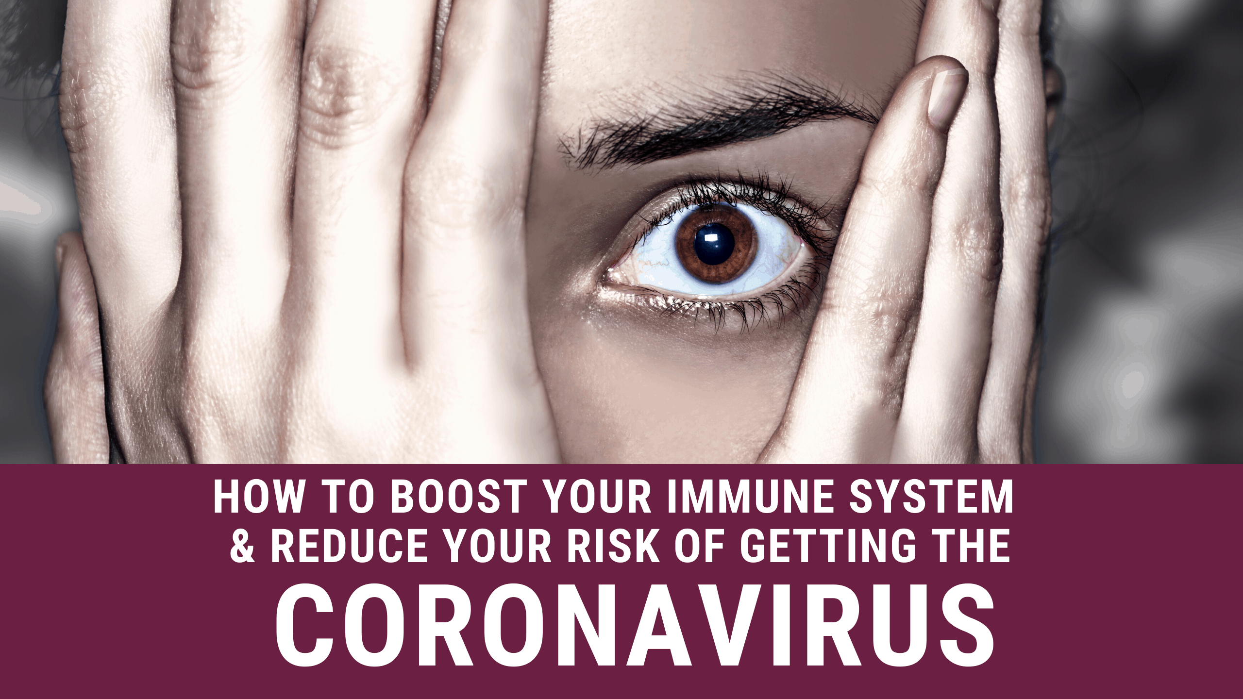 how to boost your immune system and reduce your risk of getting the coronavirus