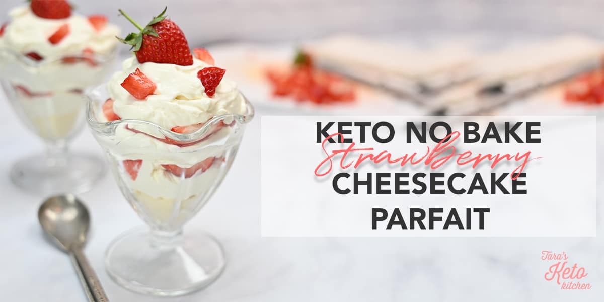 Keto No Bake Strawberry Cheesecake Parfait served layered with almond flour crust then cheesecake filling then strawberries and repeat