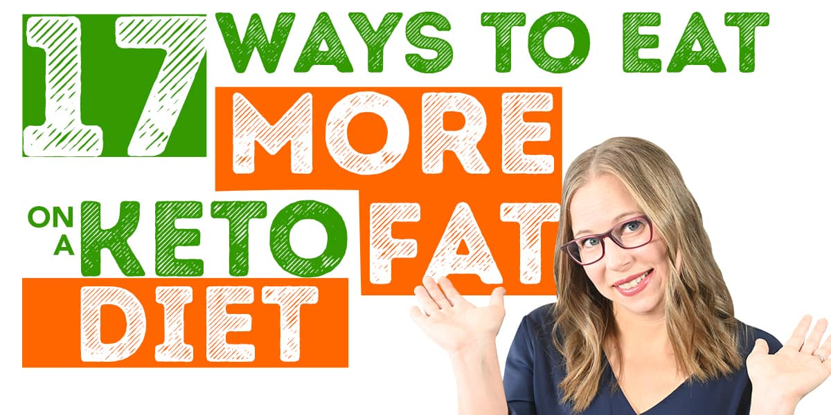 17 ways to eat more fat on the keto diet with health coach Tara standing to the side