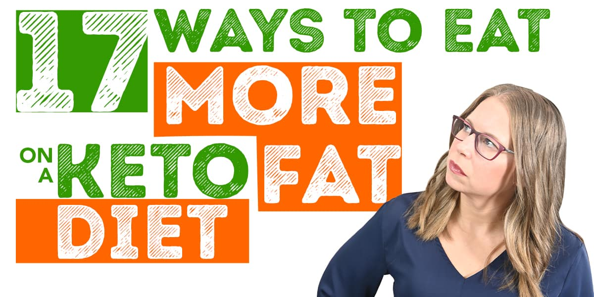 17 ways to eat more fat on the keto diet